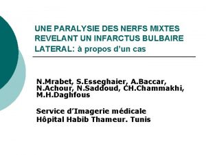 UNE PARALYSIE DES NERFS MIXTES REVELANT UN INFARCTUS