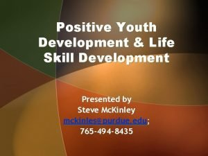 Positive Youth Development Life Skill Development Presented by