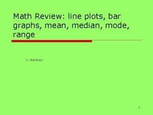 Math Review line plots bar graphs mean median