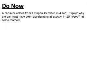 Do Now A car accelerates from a stop
