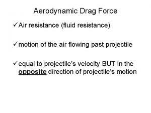 Aerodynamic Drag Force Air resistance fluid resistance motion