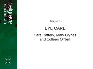 Chapter 11 EYE CARE Sara Raftery Mary Clynes