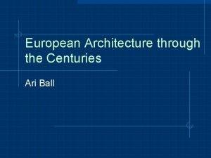European Architecture through the Centuries Ari Ball Renaissance
