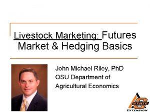 Livestock Marketing Futures Market Hedging Basics John Michael