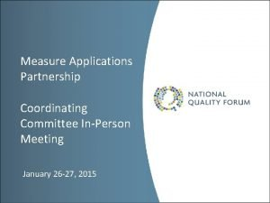 Measure Applications Partnership Coordinating Committee InPerson Meeting January