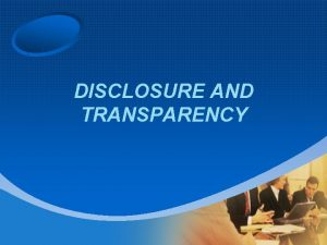 DISCLOSURE AND TRANSPARENCY OECD Principles Disclosure and Transparency