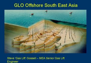GLO Offshore South East Asia Steve Gas Lift