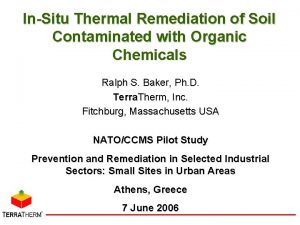 InSitu Thermal Remediation of Soil Contaminated with Organic