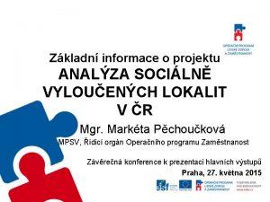 Zkladn informace o projektu ANALZA SOCILN VYLOUENCH LOKALIT