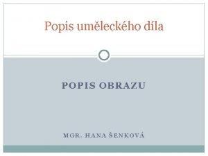 Popis umleckho dla POPIS OBRAZU MGR HANA ENKOV