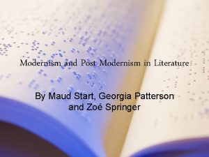 Modernism and Post Modernism in Literature By Maud