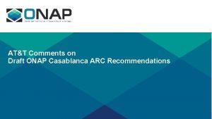 ATT Comments on Draft ONAP Casablanca ARC Recommendations