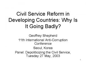 Civil Service Reform in Developing Countries Why Is