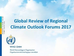 Global Review of Regional Climate Outlook Forums 2017