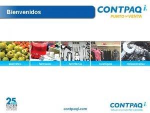 Bienvenidos Quines somos Somos CONTPAQ i creadores del