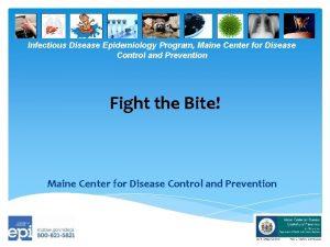 Infectious Disease Epidemiology Program Maine Center for Disease