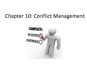 Chapter 10 Conflict Management Introduction Conflict Management is