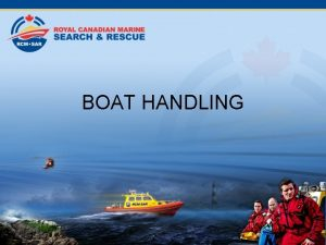 BOAT HANDLING Boat Handling Boat Handling 1 Discovering