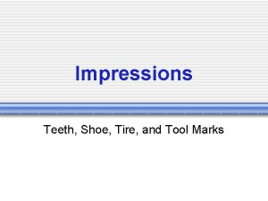 Impressions Teeth Shoe Tire and Tool Marks Classifying