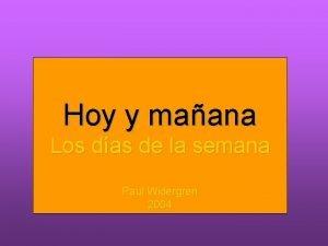 Heute und morgen Hoy y maana Los das