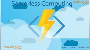 Serverless Computing Senthil Kumar Palanisamy Evolution of Serverless
