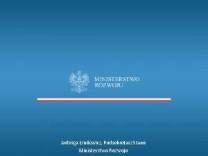Jadwiga Emilewicz Podsekretarz Stanu Ministerstwo Rozwoju 5 filarw