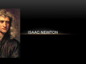ISAAC NEWTON KIM BY ISAAC NEWTON Isaac Newton