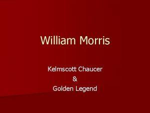 William Morris Kelmscott Chaucer Golden Legend William Morris