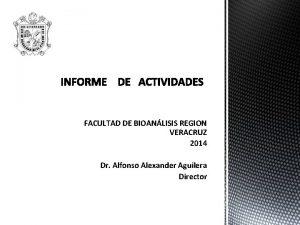 FACULTAD DE BIOANLISIS REGION VERACRUZ 2014 Dr Alfonso