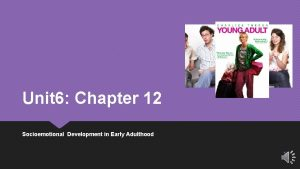 Unit 6 Chapter 12 Socioemotional Development in Early