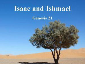 Isaac and Ishmael Genesis 21 Genesis 21 1