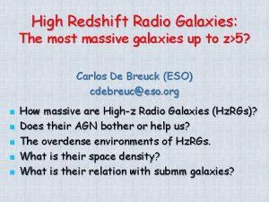 High Redshift Radio Galaxies The most massive galaxies