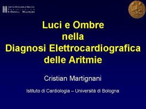 Luci e Ombre nella Diagnosi Elettrocardiografica delle Aritmie