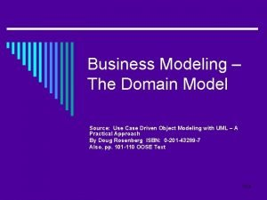 Business Modeling The Domain Model Source Use Case