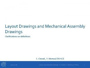 Layout Drawings and Mechanical Assembly Drawings Clarifications on