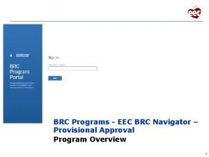 BRC Programs EEC BRC Navigator Provisional Approval Program