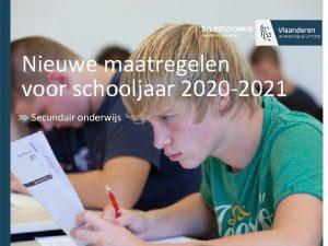 Nieuwe maatregelen voor schooljaar 2020 2021 Secundair onderwijs