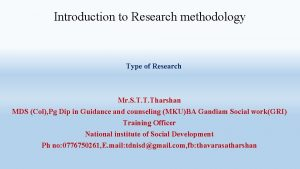 Introduction to Research methodology Type of Research Mr