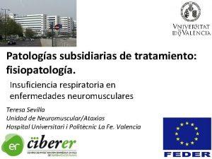 Patologas subsidiarias de tratamiento fisiopatologa Insuficiencia respiratoria en