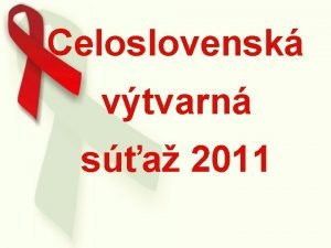Celoslovensk vtvarn sa 2011 Tma ERVEN STUKY KOMISIA