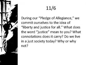 116 During our Pledge of Allegiance we commit
