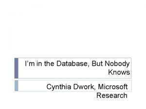 Im in the Database But Nobody Knows Cynthia