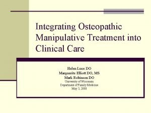 Integrating Osteopathic Manipulative Treatment into Clinical Care Helen