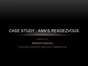 CASE STUDY ANNS RENDEZVOUS Section 3 2 Network