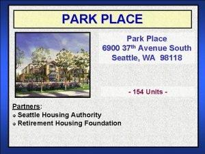 PARK PLACE Park Place 6900 37 th Avenue