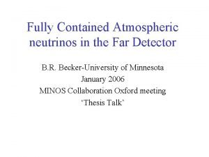 Fully Contained Atmospheric neutrinos in the Far Detector