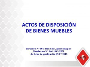 ACTOS DE DISPOSICIN DE BIENES MUEBLES Directiva N