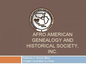 AFRO AMERICAN GENEALOGY AND HISTORICAL SOCIETY INC Nathania