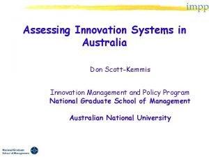 Assessing Innovation Systems in Australia Don ScottKemmis Innovation