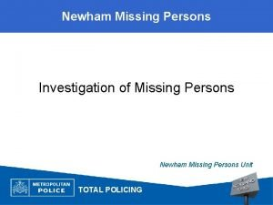 Newham Missing Persons Investigation of Missing Persons Newham